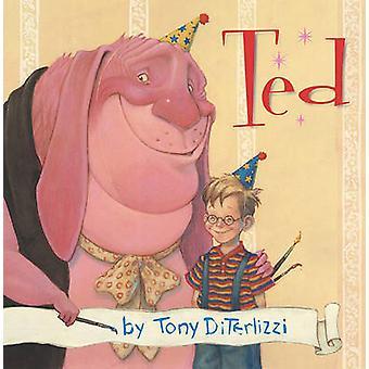 Ted by Tony DiTerlizzi - Tony DiTerlizzi - 9780689832352 Book