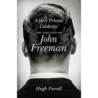 A Very Private Celebrity: The Nine Lives of John Freeman (Hardcover) by Purcell Hugh
