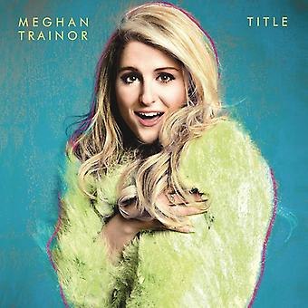 Meghan Trainor - titel [Vinyl] USA import
