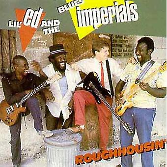 Lil' Ed & Blues Imperials - Roughhousin' [CD] USA import
