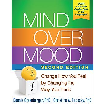 Mind Over Mood: Change How You Feel by Changing the Way You Think (Paperback) by Greenberger Dennis Padesky Christine A.