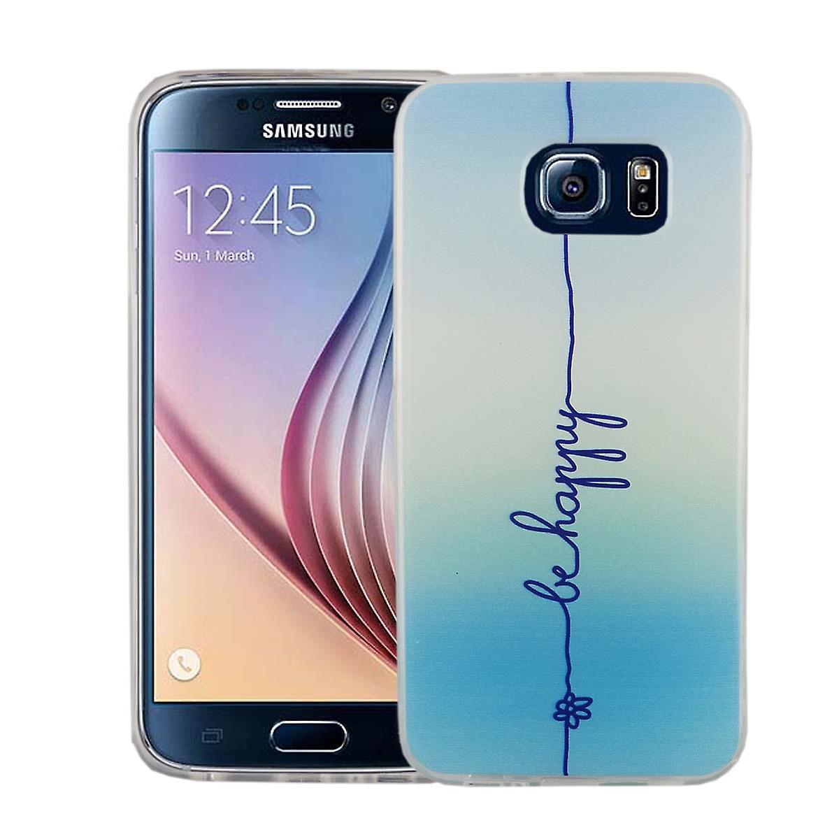 Cas de téléphone portable pour Samsung Galaxy S6 la couverture de l'affaire sac de protection motif slim silicone TPU lettrage être heureux bleu