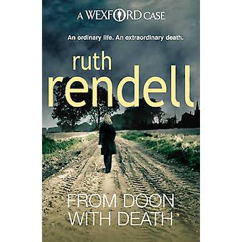 From Doon with Death - (A Wexford Case) by Ruth Rendell - 978009953478