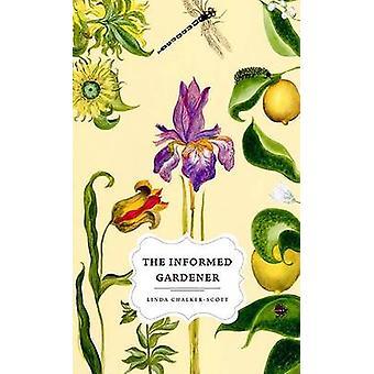 Der informierte Gärtner von Linda K. Chalker-Scott - 9780295987903 Buch