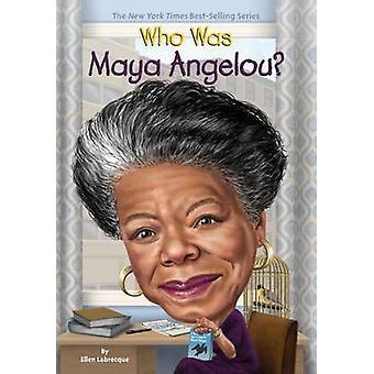 Vem var Maya Angelou? av Ellen Labrecque - 9780448488530 bok
