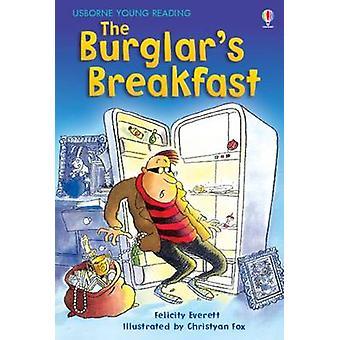 The Burglar's Breakfast (New edition) by Felicity Everett - Christyan