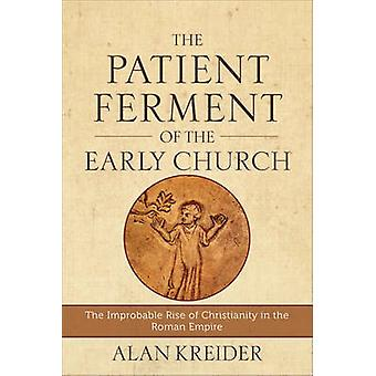 Patient gære af den tidlige kirke af Alan Kreider - 9780801048494 B