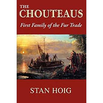 The Chouteaus - First Family of the Fur Trade by Stan Hoig - 978082634