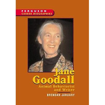 Jane Goodall - Animal Behaviorist and Writer by Brendan January - Ferg
