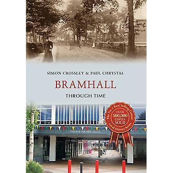 Bramhall, przez czas przez Simon Crossley - Paul Chrystal - 97814456622