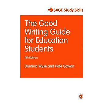 The Good Writing Guide for Education Students by Dominic Wyse - Kate