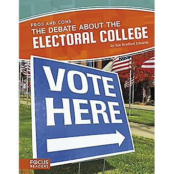 The Debate about the Electoral College by Sue Bradford Edwards - 9781