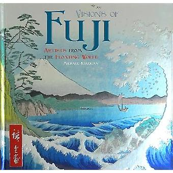 Visions of Fuji - Artists from the Floating World (New edition) by Mic