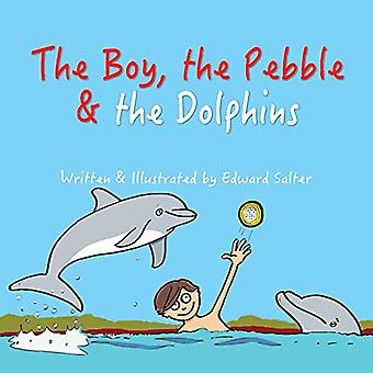 The Boy - the Pebble & the Dolphins - 9781786239884 Book