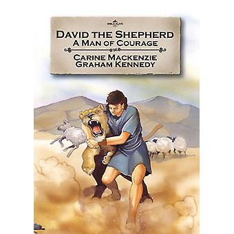 David the Shepherd - A Man of Courage by Catherine Mackenzie - 9781845