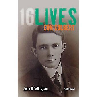 Con Colbert - 16lives by John O'Callaghan - 9781847173348 Book