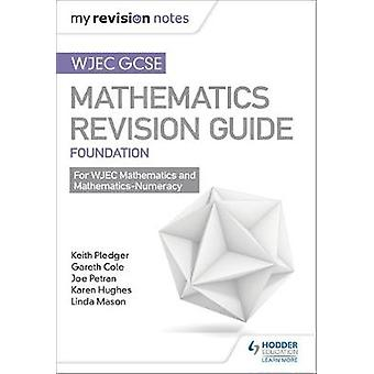 WJEC GCSE Maths Foundation - Mastering Mathematics Revision Guide by K