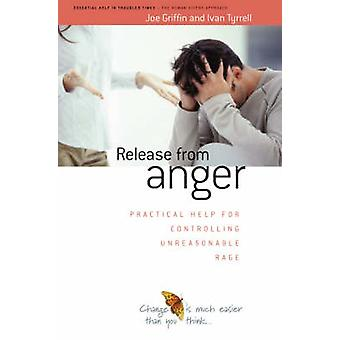 Release from Anger - Practical Help for Controlling Unreasonable Rage