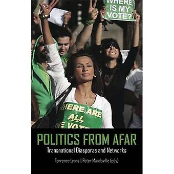 Politics from Afar - Transnational Diasporas and Networks by Terence L