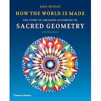 Hur världen är gjord: berättelsen om skapelsen enligt sakral geometri