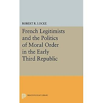 French Legitimists and the Politics of Moral Order in the Early Third Republic (Princeton Legacy Library)