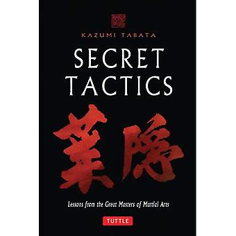 Tácticas secretas: Lecciones de los grandes maestros de artes marciales