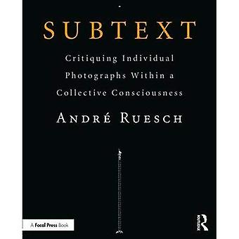 Subtext: Critiquing Individual�Photographs within a�Collective Consciousness