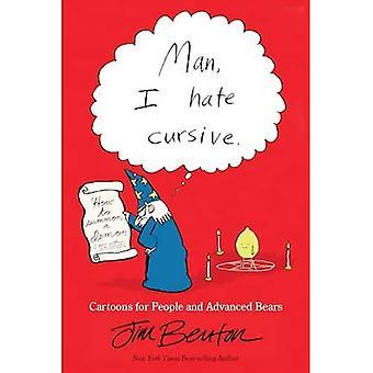 Mann, ich hasse Schreibschrift: Cartoons für Menschen und erweiterte Bären