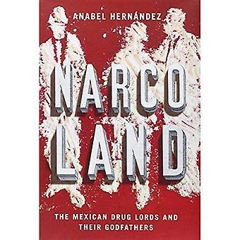 Narcoland: De mexicanske narkobaroner og deres Godfathers