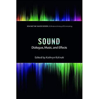Sound: Dialogue, Music, and Effects (Behind the Silver Screen)