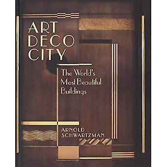 Art Deco City: The World's� Most Beautiful Buildings