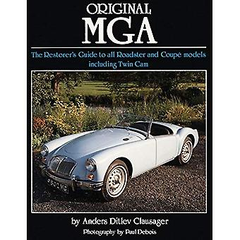 Original MGA: The Restorer's Guide to All Roadster and Coupe Models