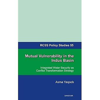 Mutual Vulnerability in the Indus Basin: Integrated Water Security as Conflict Transformation Strategy (Rcss Policy...