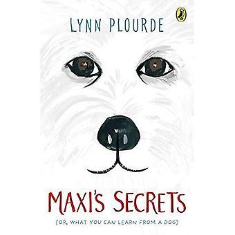 Segredos do Maxi: (ou, o que pode aprender com um cachorro)