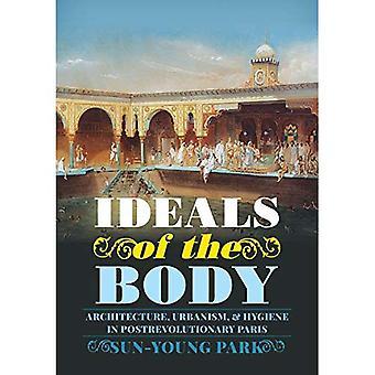 Ideal av kroppen: arkitektur, stadsbyggnad och hygien i Postrevolutionary Paris