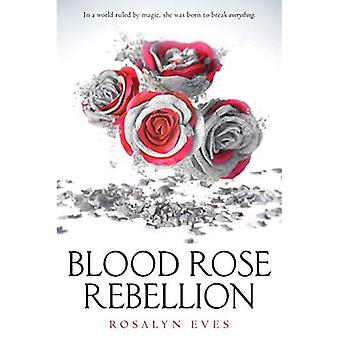 Blood Rose Rebellion (Blood� Rose Rebellion)