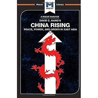 China Rising: Peace, Power and Order in East Asia (The Macat Library)