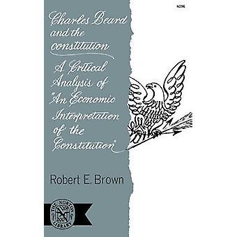 Charles Beard e a análise crítica da Constituição A uma interpretação econômica da Constituição por Brown e Robert E. e Dr.