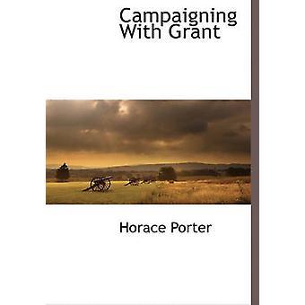 Faisant campagne avec Grant par Porter & Horace