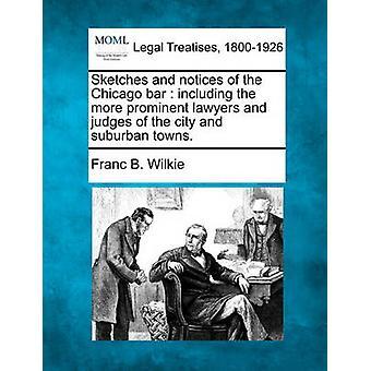 より著名な弁護士や都市の裁判官や郊外の町を含むシカゴ・バーのスケッチと通知。Wilkie & フラン B