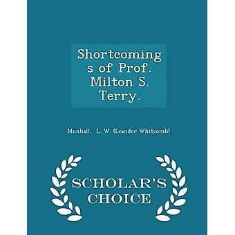 Shortcomings of Prof. Milton S. Terry.  Scholars Choice Edition by L. W. Leander Whitcomb & Munhall