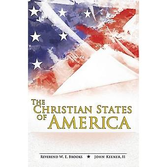 The Christian States of America by Brooks & Reverend W. E.