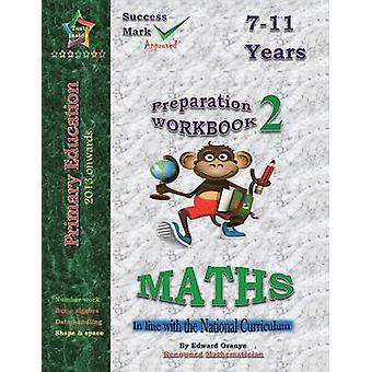 Preparation Workbook 2 Maths by Oranye & Edward