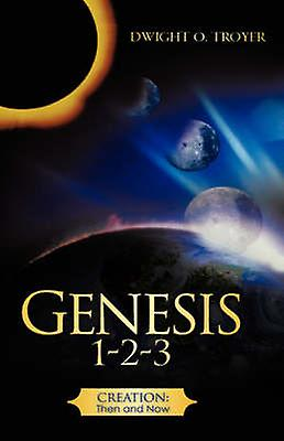 Genesis 123 by Troyer & Dwight O.