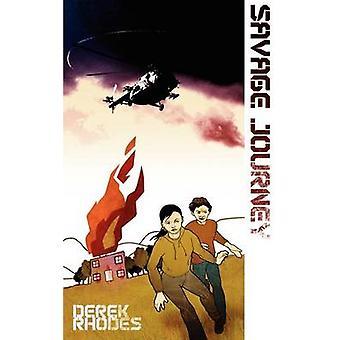 Savage Journey by Rhodes & Derek
