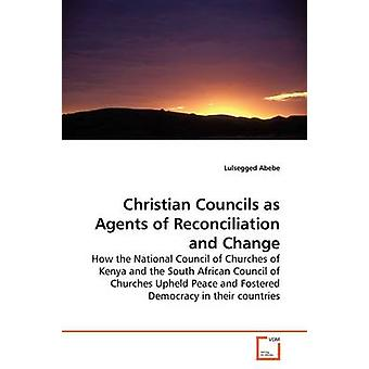 Christian Councils as Agents of Reconciliation and  Change by Abebe & Lulsegged