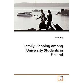 Family Planning among University Students in Finland by Virtala & Aira