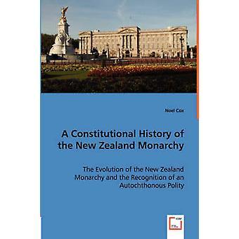 Verfassungsgeschichte der New Zealand Monarchie von Cox & Noel