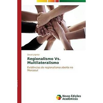 Regionalismo Vs. Multilateralismo by Leipnitz David