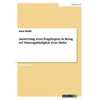 Auswertung Eines Fragebogens in Bezug Auf Nutzungshufigkeit Einer Marke von Pschl & Anna